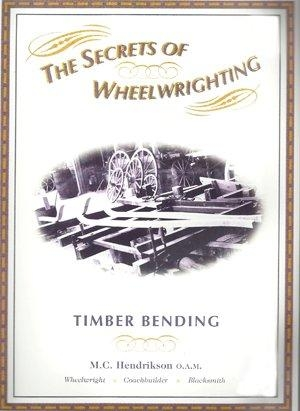 secrets of wheelwrighting - wood bending